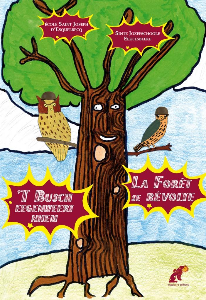 La Forêt se révolte